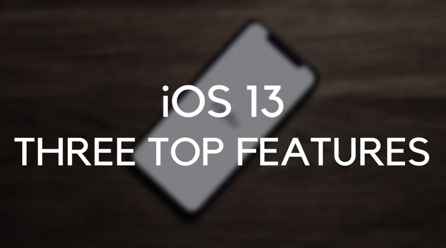 iOS 13 - Three top features