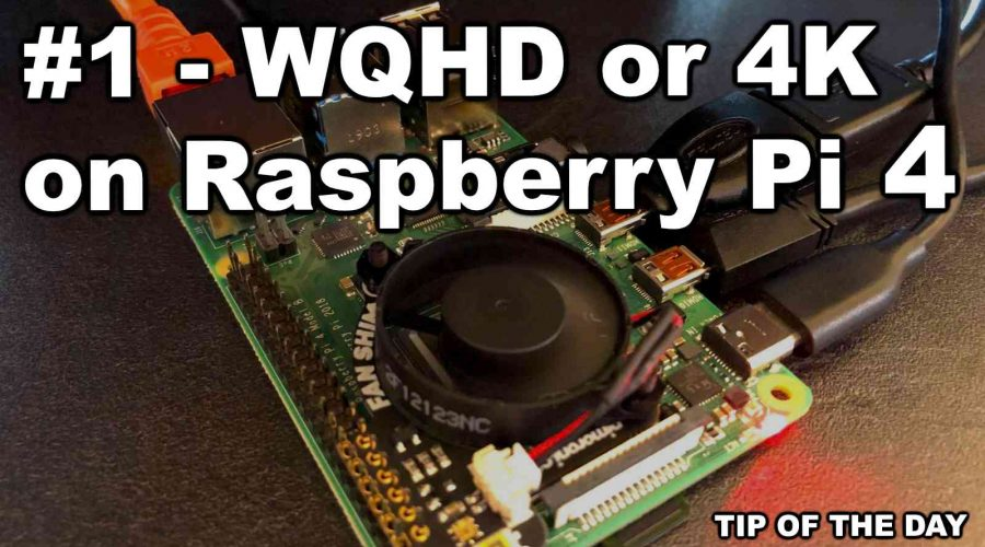 WQHD or 4K with your Raspberry Pi